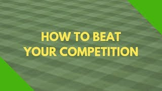 How To Beat Your Lawn Care & Landscape Competitors Part 1