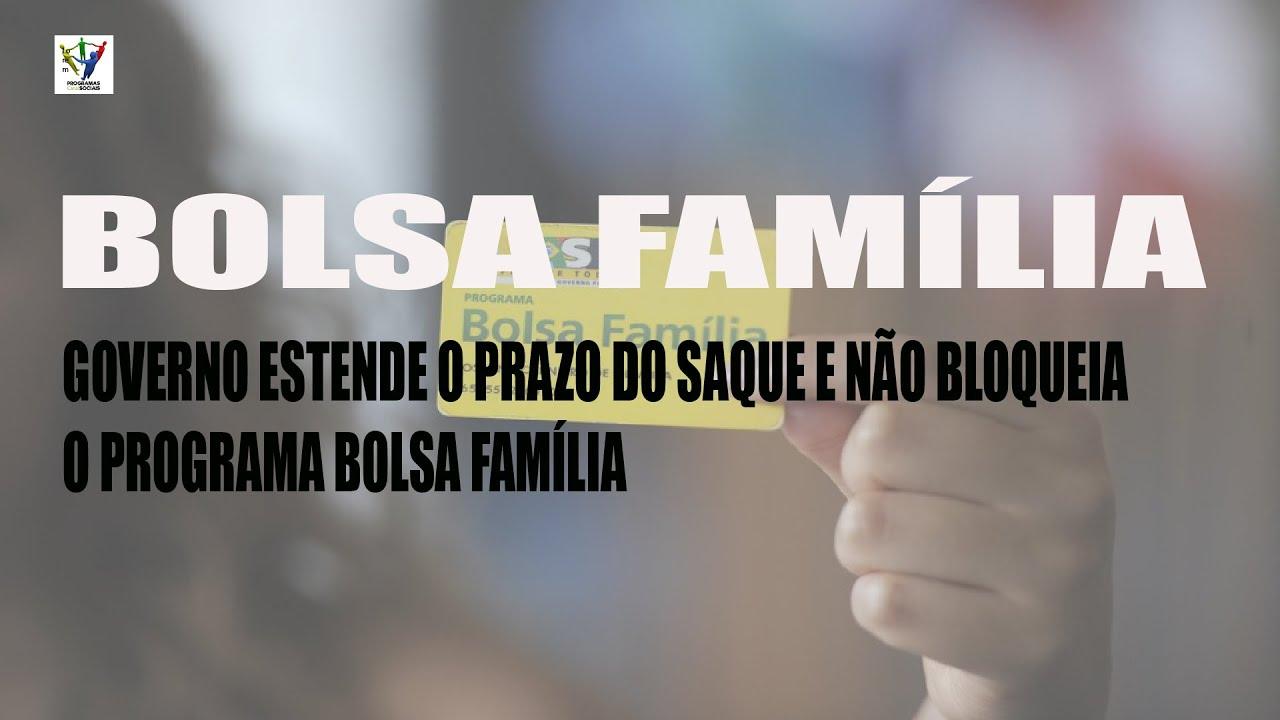 BOLSA FAMÍLIA NÃO SERÁ BLOQUEADO, GOVERNO ESTENDE O PRAZO PARA ...