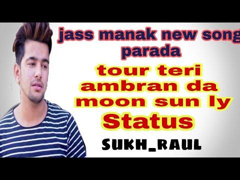 Ambran Da Moon (parada) Song By Jass Manak Status Sukh_raul
