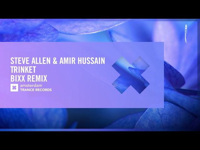 Steve Allen & Amir Hussain - Trinket (BiXX Remix) Extended