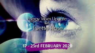 Weekly Energy Vibe Prediction 17 - 23rd February 2020