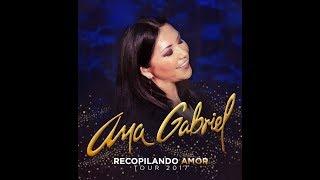 Ana Gabriel, Gira Recopilando Amor 2017, primera parte