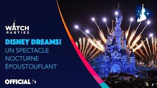 Disneyland Paris Watch Parties - Disney Dreams! : un spectacle nocturne époustouflant ????