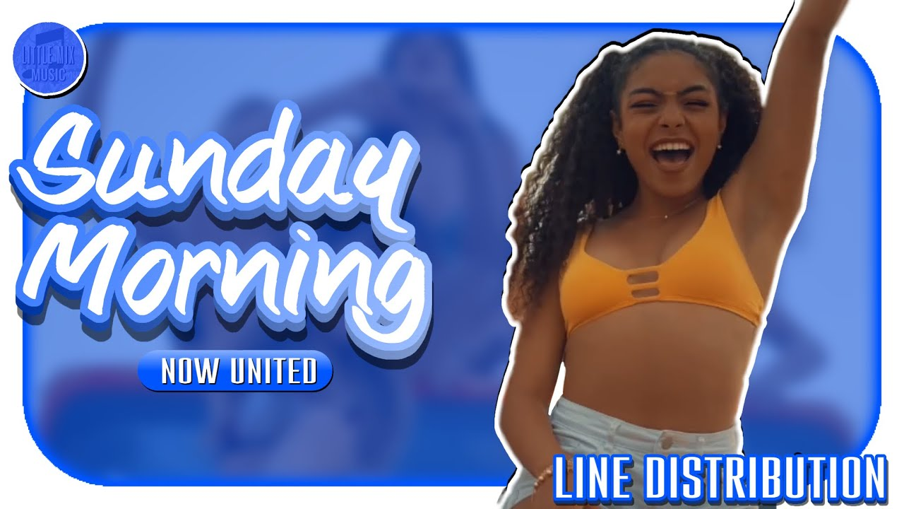 Now United ~ Sunday Morning ~ (Line Distribution)