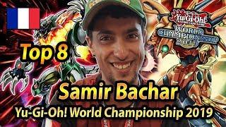 Top 8 Samir Bachar | Yu-Gi-Oh! World Championship 2019 Berlin