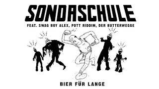 SONDASCHULE - Bier für lange feat. Swag Boy Alex, Pott Riddim, Der Butterwegge (Offizielles Audio)