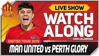 Manchester United vs Perth Glory With Mark Goldbridge LIVE