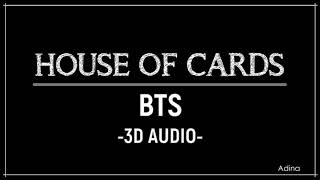 Video HOUSE OF CARDS - BTS (3D Audio) download MP3, 3GP, MP4, WEBM, AVI, FLV Agustus 2018