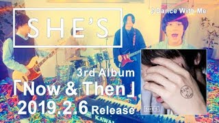SHE'S 3rd Album『Now & Then』30秒SPOT【2019.2.6 Release】