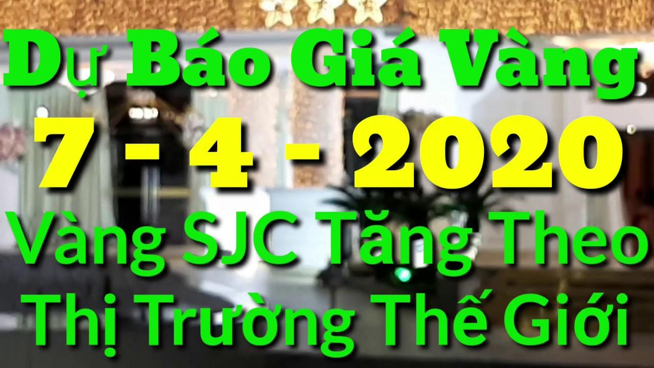 Dự báo giá vàng (7/4/2020) đà tăng của vàng SJC đi cùng với vàng thế giới