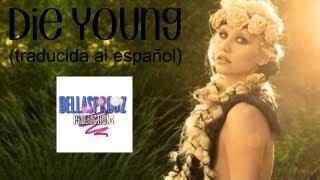 Die Young - Kesha (traducida al español)