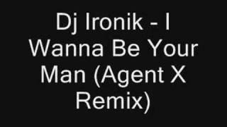 dj ironik i wanna be your man agent x remix