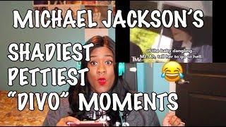 MICHAEL JACKSONS PETTIEST/SHADIEST/DIVO MOMENTS REACTION   GABRIELLAWELLA