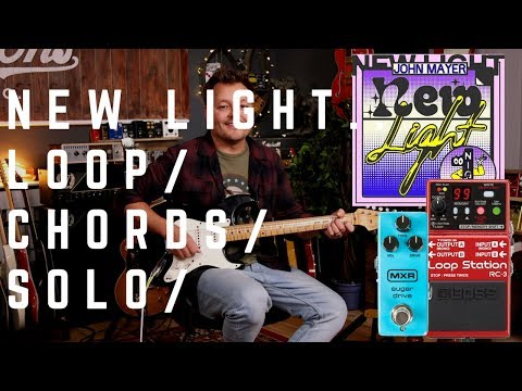 John Mayer - New light... Loop | Chords | Solo... Yes, I wen