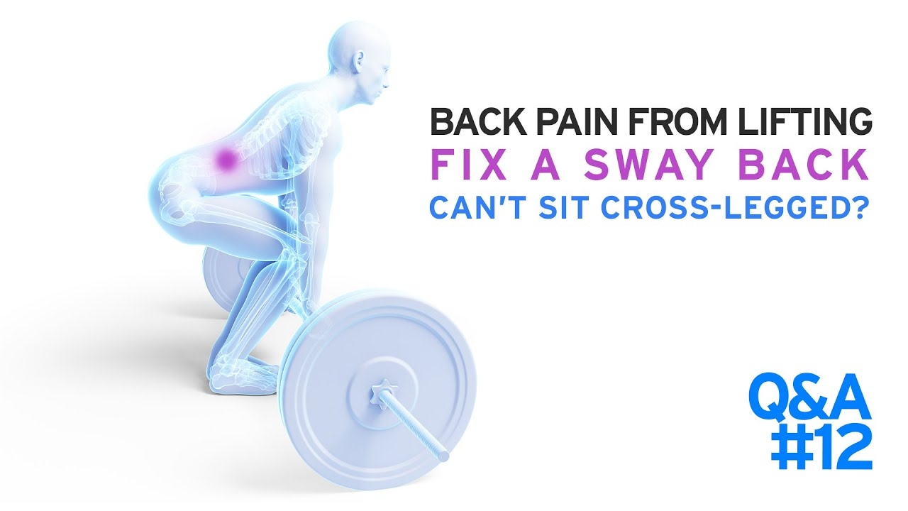 Back Pain From Lifting | Fix a Sway Back | Can't Sit Cross Legged | Q and A #12