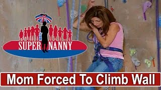 Mom & Dad Forced to Scale Climbing Wall | Supernanny
