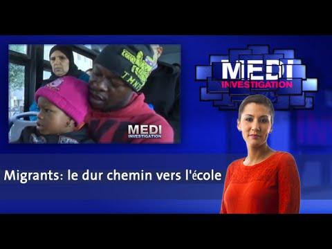 Medi Investigation: Migrants: le dur chemin vers l'école.