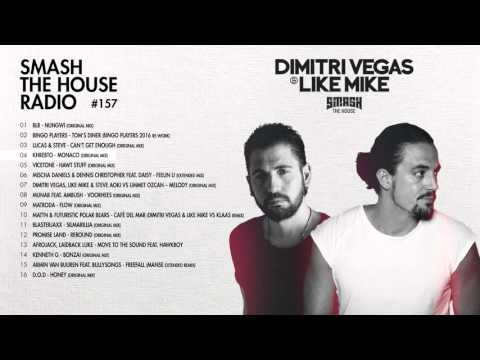 Dimitri Vegas & Like Mike - Smash The House Radio #157