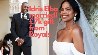 #IdrisElba married  & get £7k gift from the #Royals #PrinceHarry & #MehganMarkle