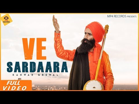 Kanwar Grewal - Ve Sardara (Full Video) | Latest Punjabi Songs 2019 | Mp4 Records