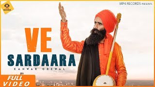 Kanwar Grewal - Ve Sardara (Full Video) | Latest Punjabi Songs 2019 | Mp4 Music