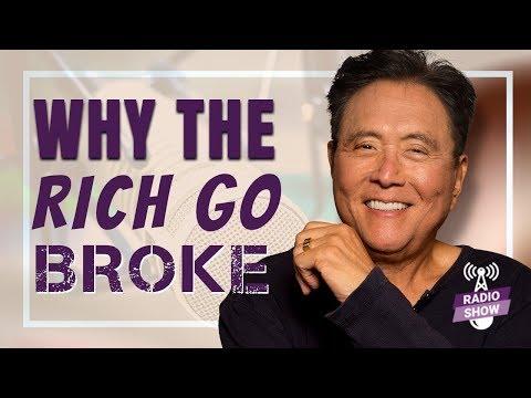 Why The Rich Go Broke - Robert Kiyosaki [The Rich Dad Radio Show]
