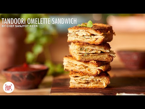 Tandoori Omelette Sandwich Recipe | Quick Egg Recipe | Chef Sanjyot Keer