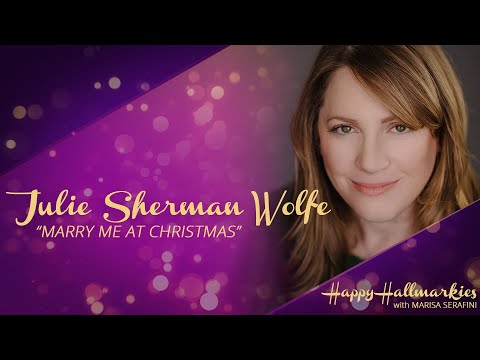 Marry Me At Christmas w/ writer Julie Sherman Wolfe - Happy Hallmarkies