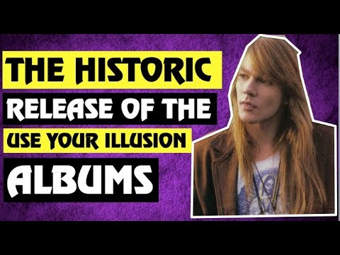 Guns N' Roses: The Historic Release Of the Use Your Illusion Records