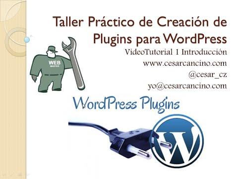 VideoTutorial 1 Taller Práctico de Creación de Plugins para WordPress. Introducción