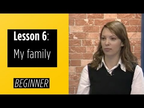 Beginner Levels - Lesson 6: My Family