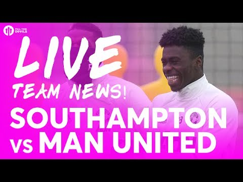 Southampton vs Manchester United | LIVE STREAM TEAM NEWS