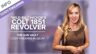 """Wild Bill"" Hickok's Colt Model 1851 Revolver | The Gun Vault #17 - Cody Firearms Museum"