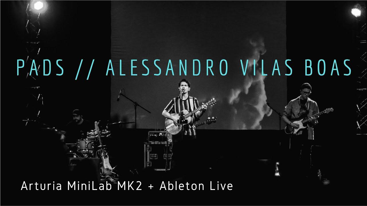 Pads Alessandro Vilas Boas + Arturia MiniLab MK2 + Ableton Live