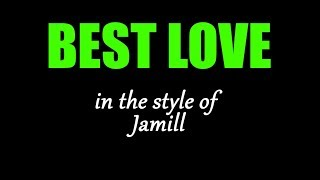 Karaoke - Best Love - Jamill