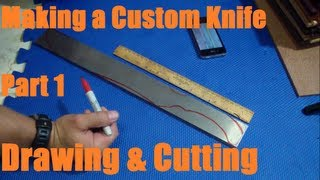 Making a Large Custom Knife - Part 1 - Drawing&Cutting