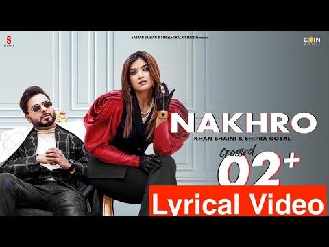 new-punjabi-songs-2020-|-lyrical-video-|-khan-bhaini-|-shipra-goyal-|-nakhro-|-|-latest-punjabi-song