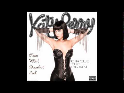 Katy perry Circle the drain CLEAN with download link