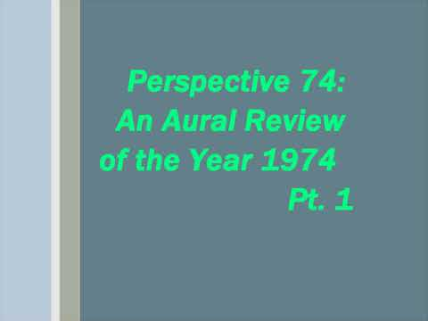 Group W/Westinghouse Broadcasting Presents: Perspective 74: An Aural Review of the Year 1974