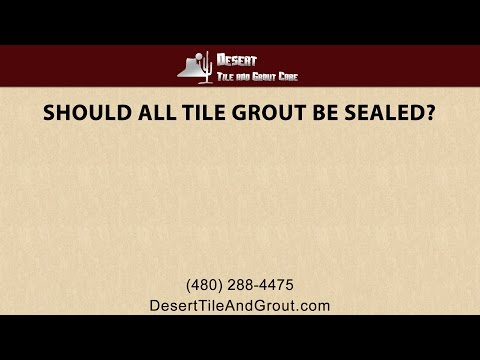 Should All Tile Grout Be Sealed? Answered By Desert Tile & Grout Care