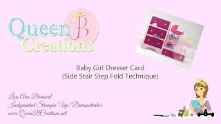 Baby Girl Dresser Card (side Step Fold Technique)