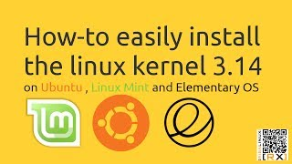 How-to easily install  the linux kernel 3.14  on Ubuntu , Linux Mint and Elementary OS [HD]