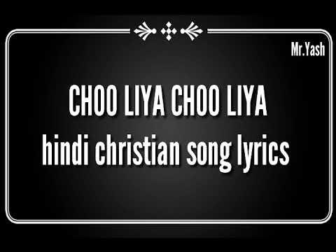 CHOO LIYA CHOO LIYA Hindi Christian song lyrics