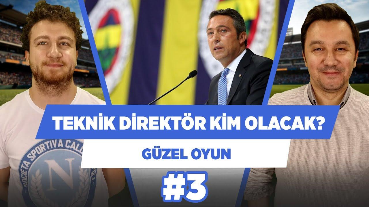 Fenerbahçe'de teknik direktör arayışları... | Uğur Karakullukçu & Evren Göz | Güzel Oyun #3