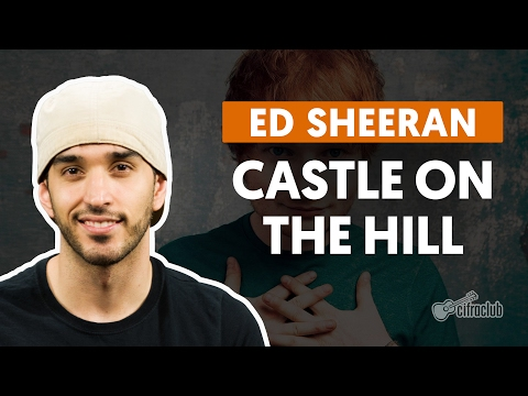 Castle On The Hill - Ed Sheeran (aula de violão simplificada)