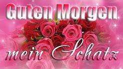 Guten Morgen mein Schatz💖 Liebe Grüße für dich💌