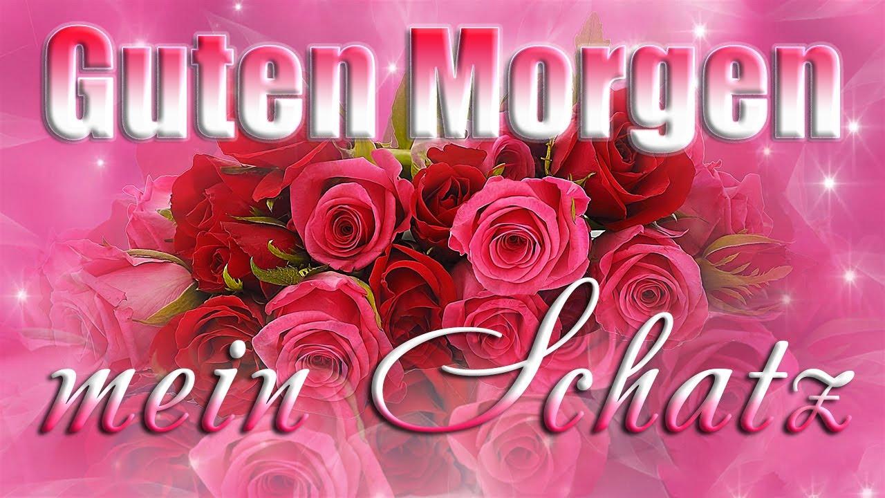 Guten Morgen Mein Schatz Liebe Grüße Für Dich