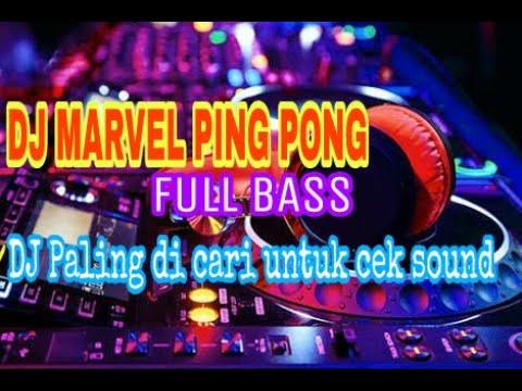 FULL BASS DJ MARVEL PING PONG _ bagus untuk cek sound
