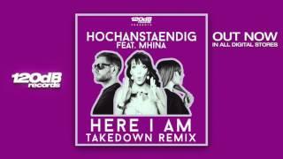 Hochanstaendig ft  Mhina - Here I Am (Takedown Remix) Preview