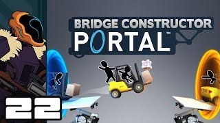 Let's Play Bridge Constructor Portal - PC Gameplay Part 22 - Brute Force
